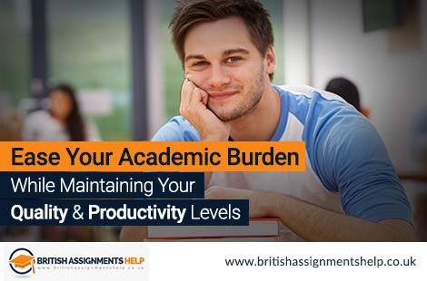 Ease Your Academic Burden While Maintaining Your Quality And Productivity Levels