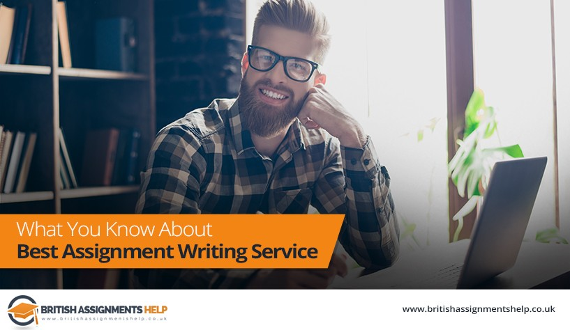 What You Know About Best Assignment Writing Service