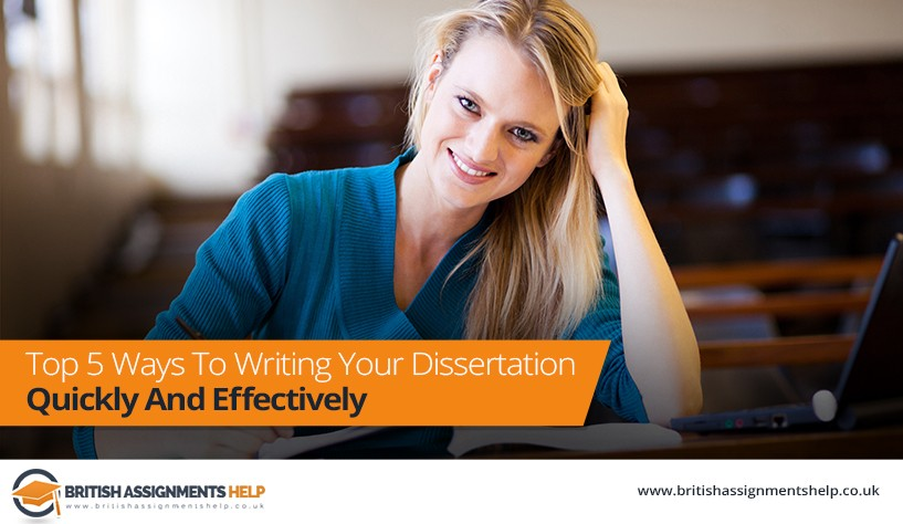 Top 5 Ways To Writing Your Dissertation Quickly And Effectively